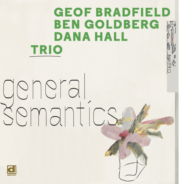 Geof Bradfield, Ben Goldberg, Dana Hall