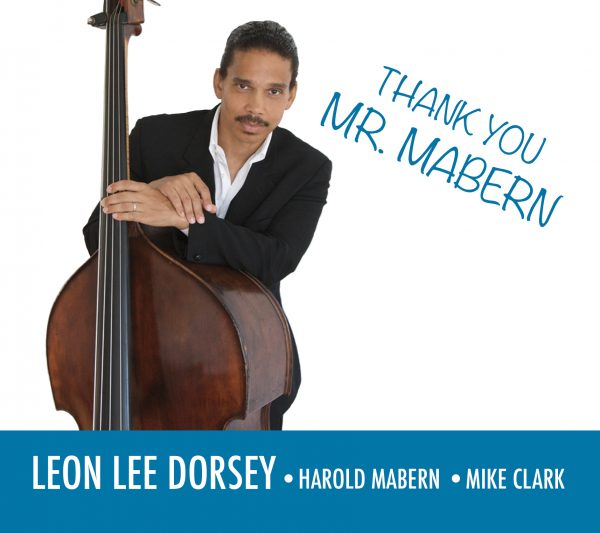 REVIEW: Leon Lee Dorsey: Thank You Mr. Mabern! – All About Jazz