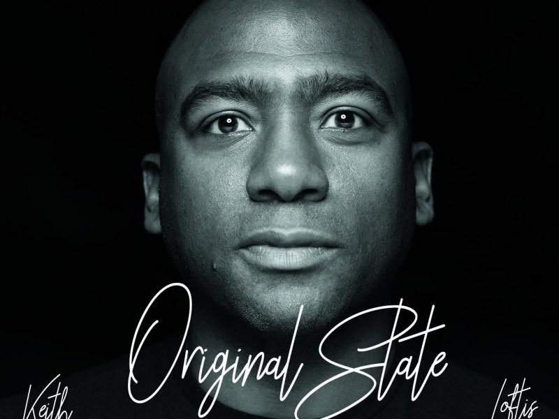 REVIEW: Keith Loftis Quartet's 'Original State' – Bebop Spoken Here