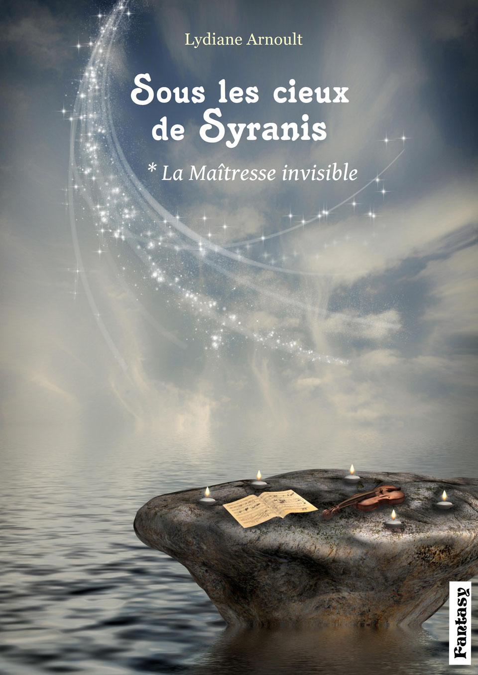 ous les cieux de Syranis Tome 1 La Maîtresse invisible