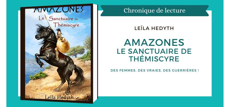 Amazones Le sanctuaire de Thémiscyre, de Leïla Hedyth