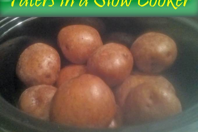 Saw It on Pinterest: Taters in a Slow Cooker