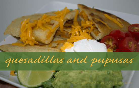 When Pupusas Become Quesadillas