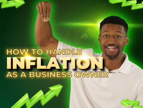 Handle Inflation as a Business Owner