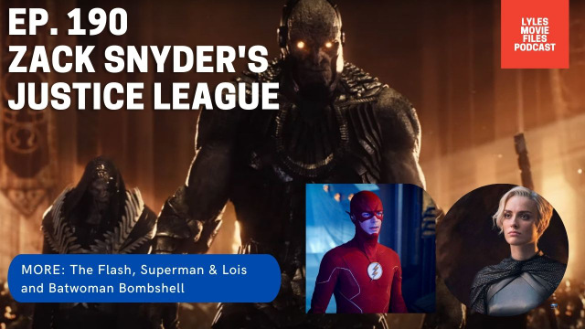 lmf ep. 190 - snyder's justice league