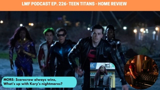 Lyles Movie Files Podcast Ep. 226 - Titans - Home review
