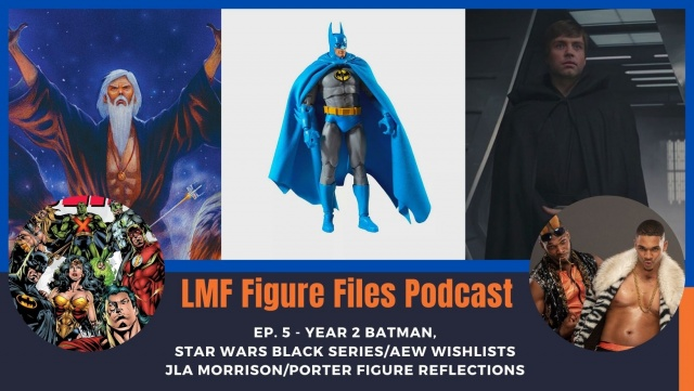 lmf figure files ep. 5 - yr 2 batman, jla