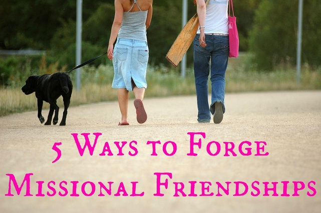 5 Ways to Forge Missional Friendships