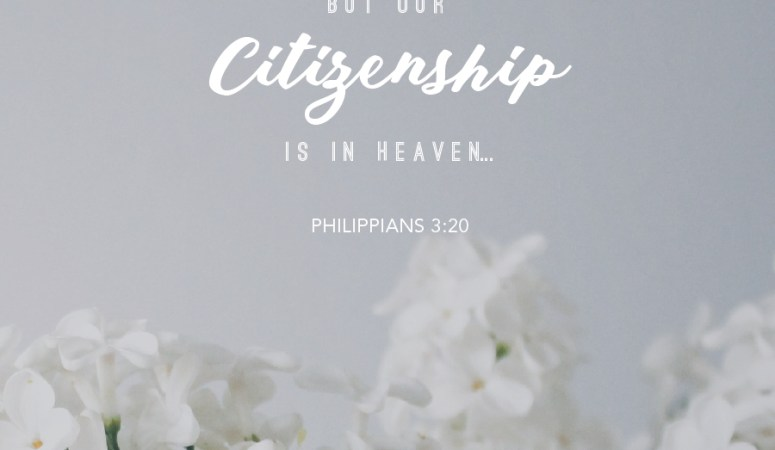 You are a Citizen of Heaven