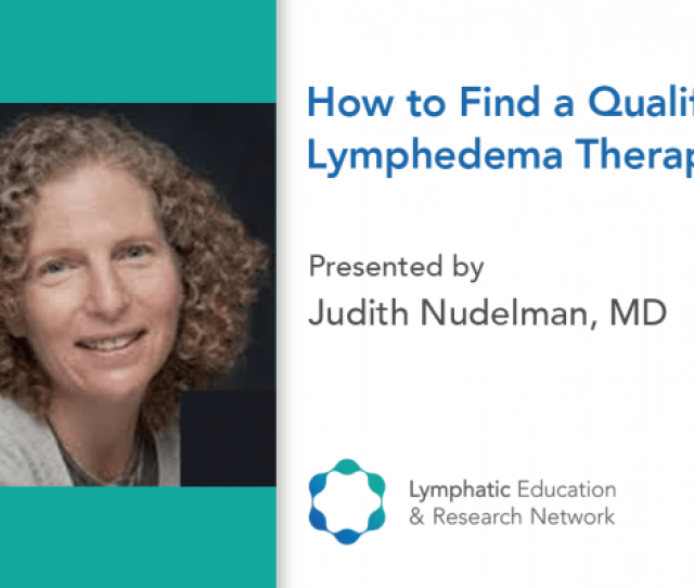Find A Lymphedema Therapist Lymphatic Education Research Network