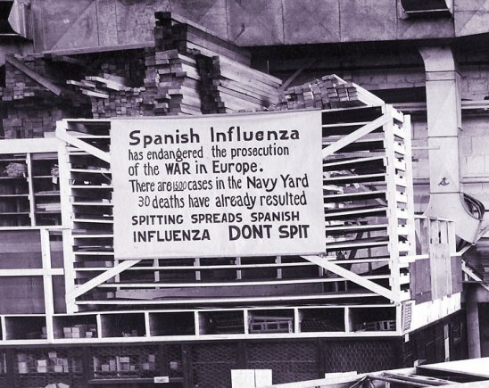 Sign in a 1918 Navy Yard reads Spanish Influenza has endangered the prosecution of War in Europe There are 1500 cases in the Navy Yard 30 deaths have already resulted Spitting Spreads Spanish Influenza. Don't spit. A history lesson for pandemic life