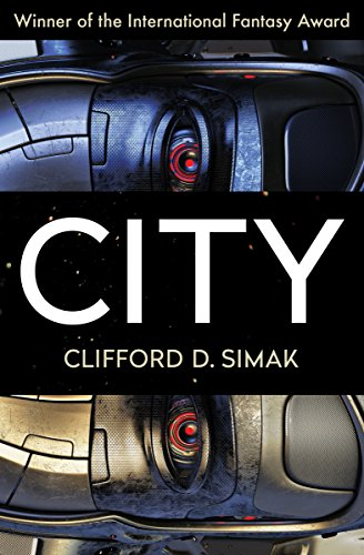 image of book cover for CIty by CLifford D. Simak--Do you know why these first lines work?