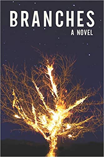 image of the book cover, Branches has a tree with branches aflame-one of the samples of great first lines