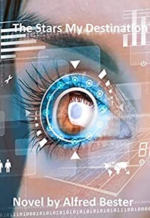 The novel The Stars my Destination has a tight focus on a woman's eye. Superimposed over the eye is scome white lines and boxes and a blue ring.