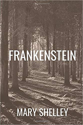 The cover of this version of the book Frankenstein shows a sepia toned look down a path in a forest.