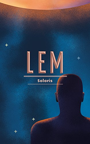 Lem's cover of Solaris is a silohette of a bald humanoid figure from the shoulders up looking out at a blue field of stars with the edge of an orange planet or sun at the top of the image.