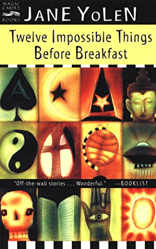 The colorful, multi-image cover of Twelve Impossible Things Before Breakfast by Jane Yolen is the original book in which Lost Girls by Jane Yolen appeared