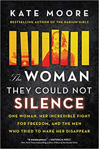 book cover for the woman they could not silence by Kate Moore detailing the life story of Elizabeth Packard