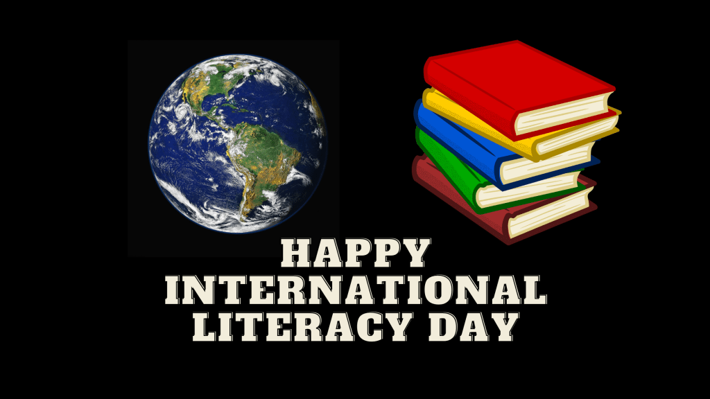 Image of the world from space and a stack of colorful books above the phrase: Happy international literacy day