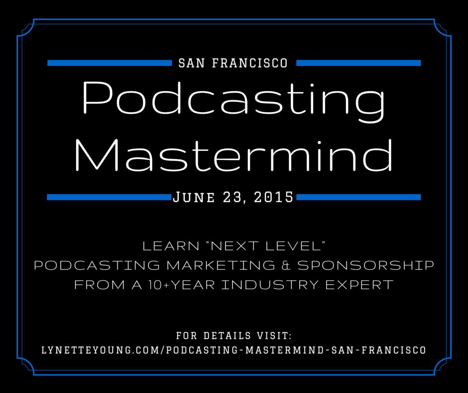 Podcasting Mastermind - San Francisco