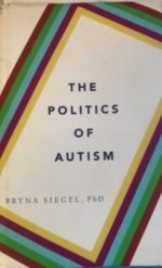 Book Review: The Politics of Autism by Bryna Siegel