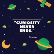 Fernanado - Curiosity never ends