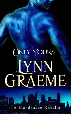 Bloodhaven #2.5: Only Yours by Lynn Graeme