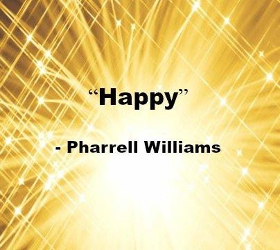 Song - Happy- Pharrell Williams