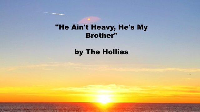 Song - He Ain't Heavy, He's My Brother by The Hollies