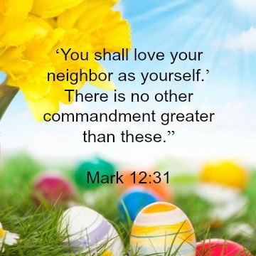 Quote - Love Thy Neighbor as Thy Self by Mark 12,31