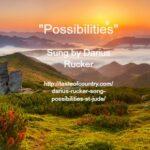Song - Possibilities by Darius Rucker