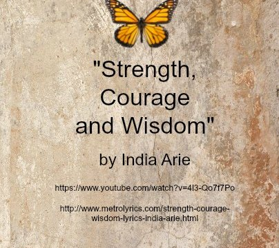 Song - Strength, Courage and Wisdom by India Arie