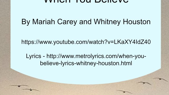 Song - When You Believe by Mariah Carey and Whitney Houston