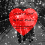 Song - Legacy of Love by David Phelps