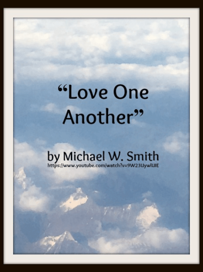 song-love-one-another-by-michael-w-smith