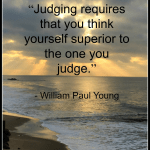 Quote - Judging Requires by William Paul Young