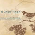 Song - I'm Goin Home by Hootie and The Blowfish