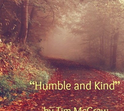 Song - Humble and Kind by Tim McGraw