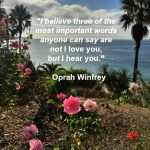 Quote - I hear you by Oprah Winfrey