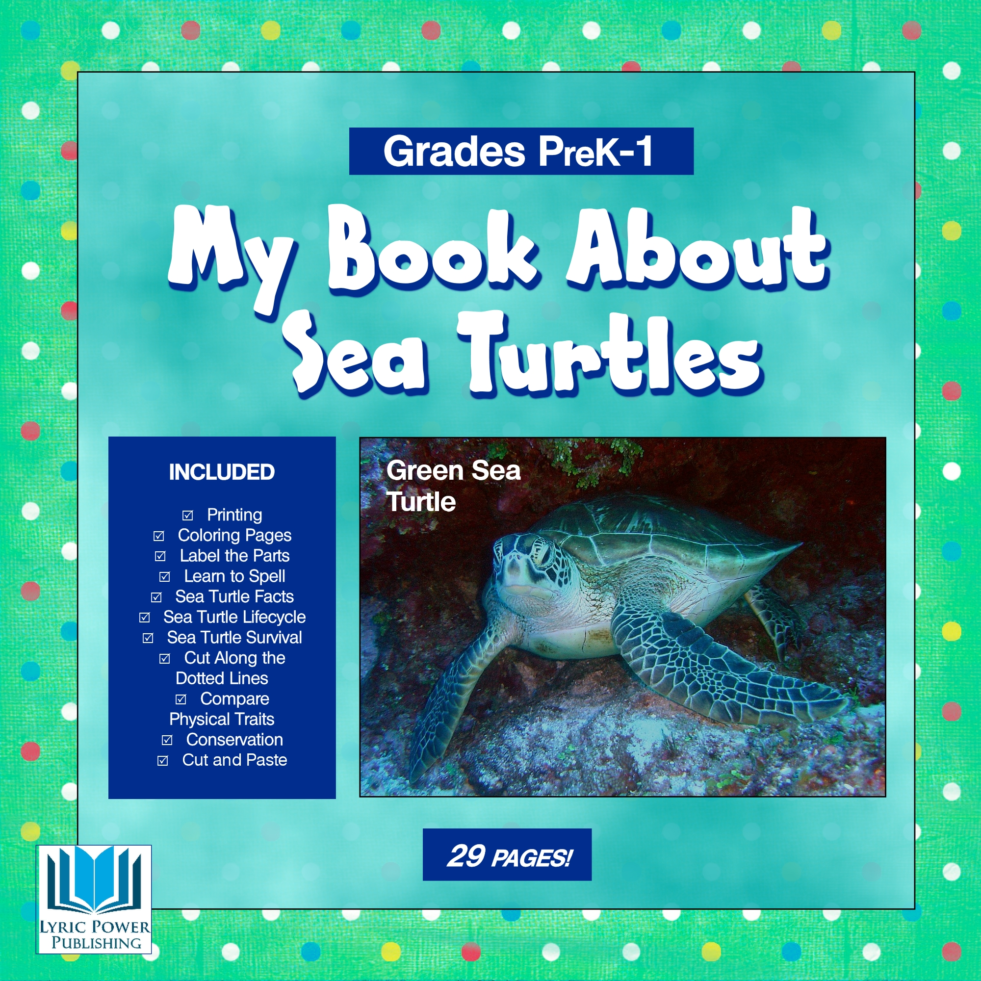 My Book About Green Sea Turtles Pre K Grade 1 29 Pages
