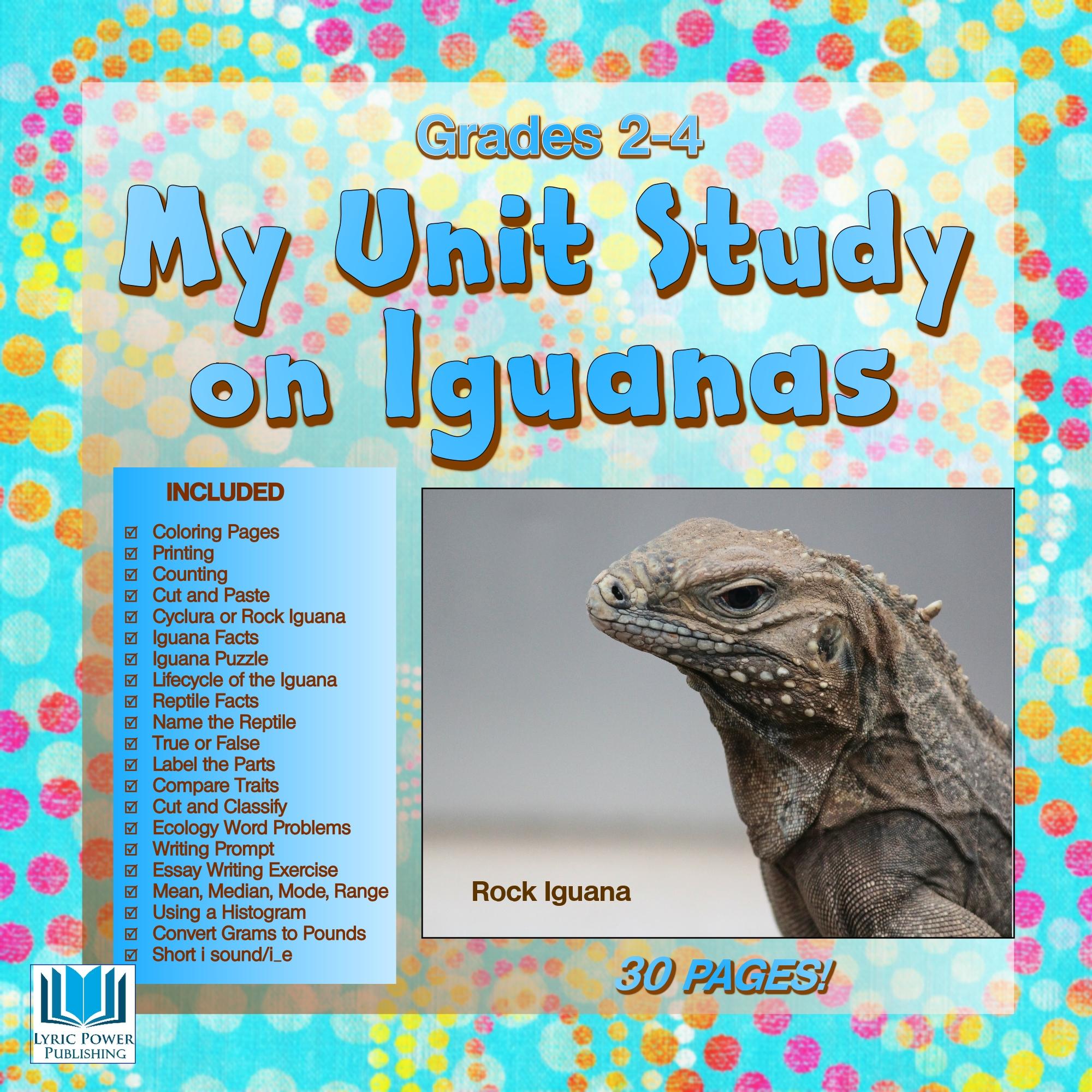 My Unit Study On Iguanas Grades 2 4 30 Pages Lyric Power Publishing