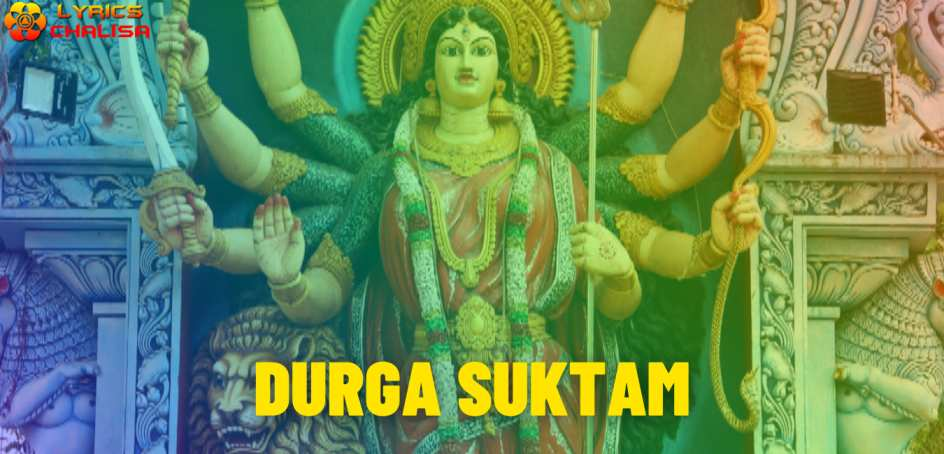 Durga suktam lyrics in English pdf with meaning, benefits and mp3 song
