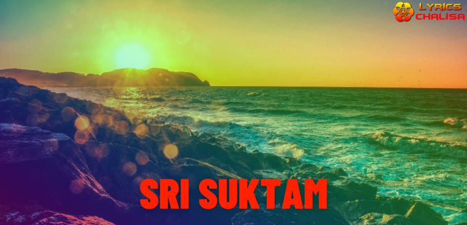Sri suktam lyrics in english with meaning, benefits, pdf and mp3 song