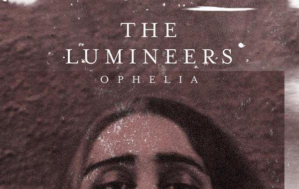 The Lumineers - Ophelia Lyrics