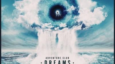 Adventure Club - Dreams feat. ELEA Lyrics