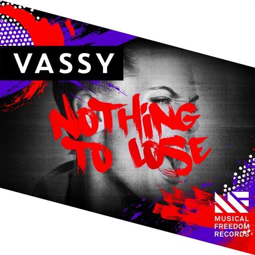 Vassy – Nothing To Lose Lyrics