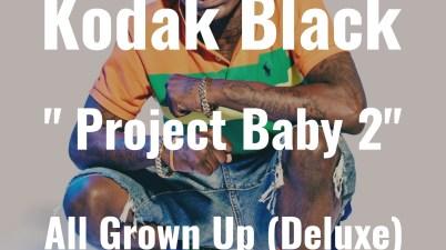 Kodak Black - Project Baby 2 All Grown Up (Deluxe) 2017