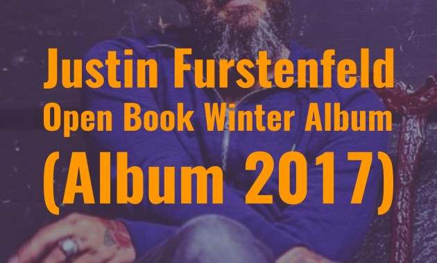 Justin Furstenfeld - Open Book Winter Album 2017