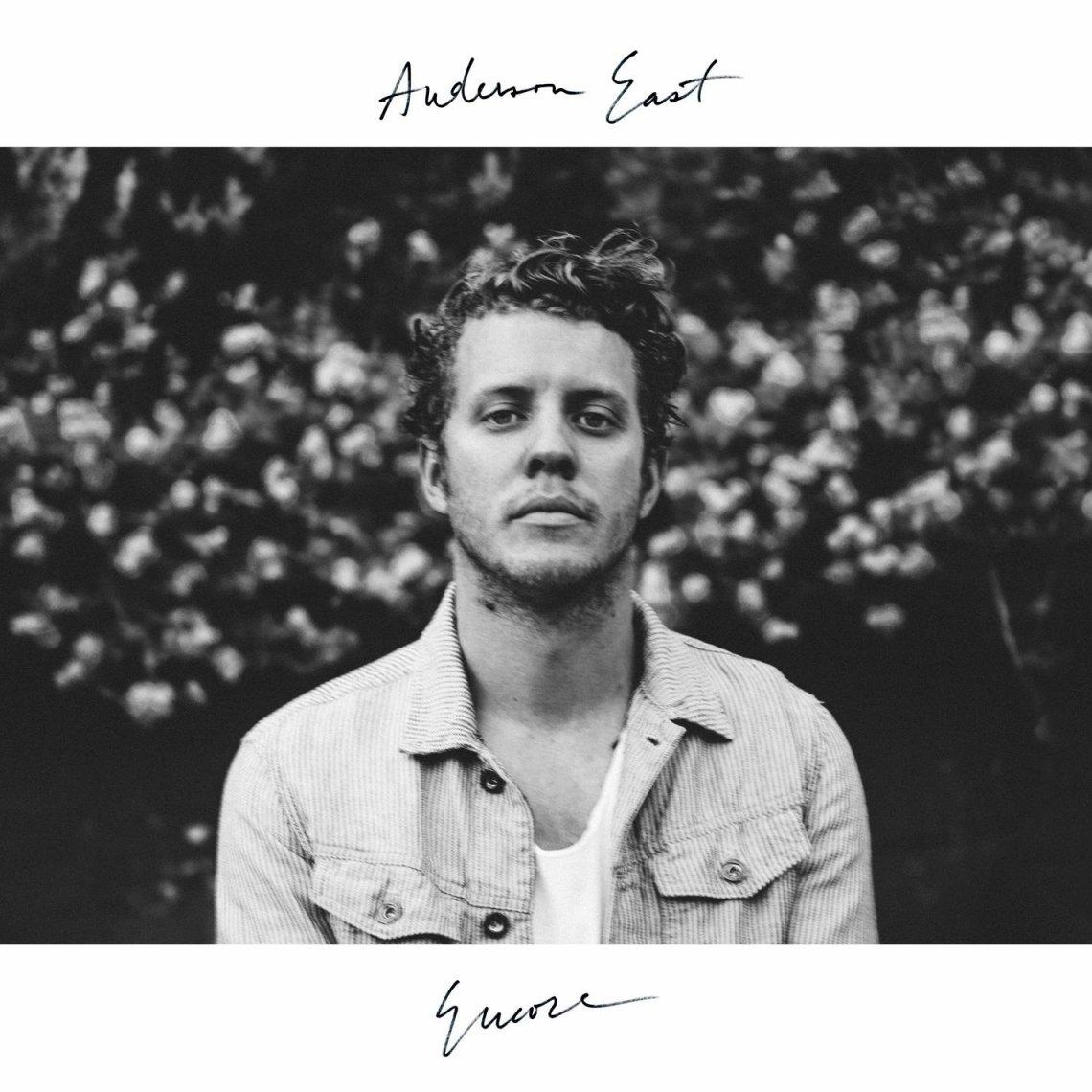Anderson East - Encore lyrics