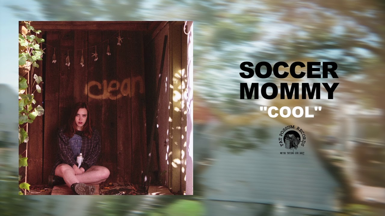 Soccer Mommy – Cool Lyrics